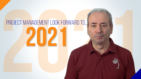 Project Management Look Forward to 2021 - 3 Questions to Ask Yourself | Video