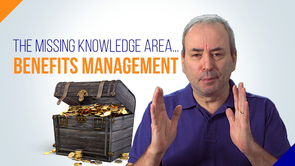 Benefits Management: the Missing Knowledge Area | Video