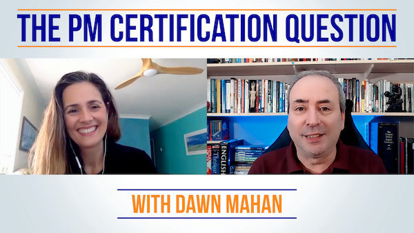 The Project Management Certification question: Discussion with Dawn Mahan | Video