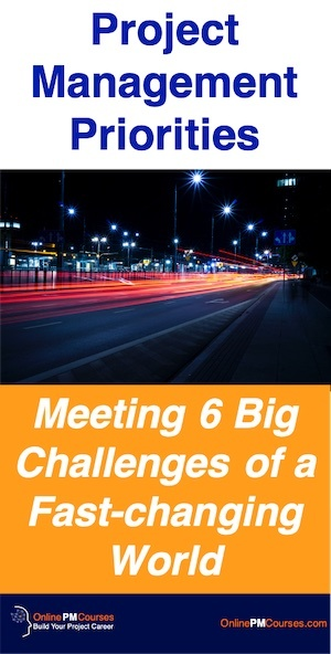 Project Management Priorities: Meeting 6 Big Challenges of a Fast-changing World