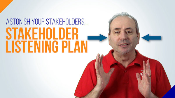 Astonish Your Stakeholders... with a Stakeholder Listening Plan