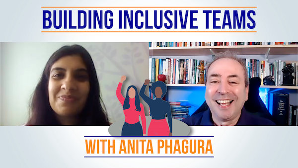 Building Inclusive Teams : A Conversation with Anita Phagura of Fierce Project Management | Video