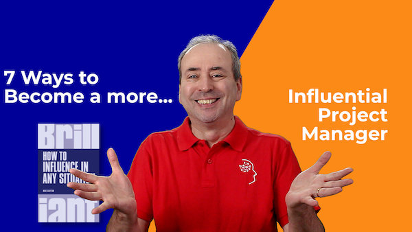 7 Ways to Become a More Influential Project Manager | Video