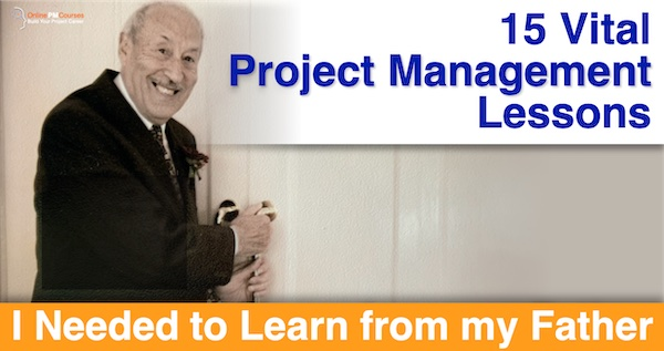15 Vital Project Management Lessons I Needed to Learn from my Father