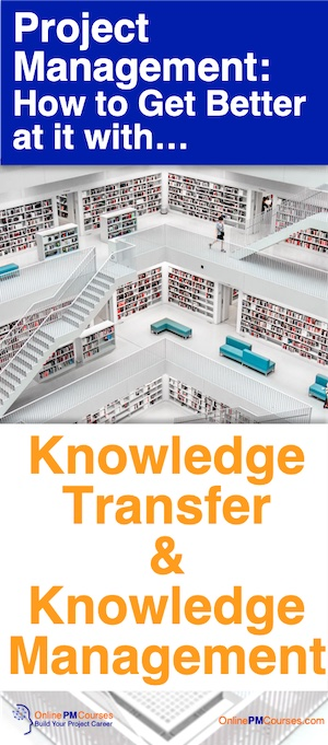Project Management: How to Get Better with Knowledge Management and Knowledge Transfer