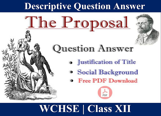 The Proposal   |   Descriptive Question Answer   | Justification of Title  |  Social Background | Free PDF Download  | Set 1
