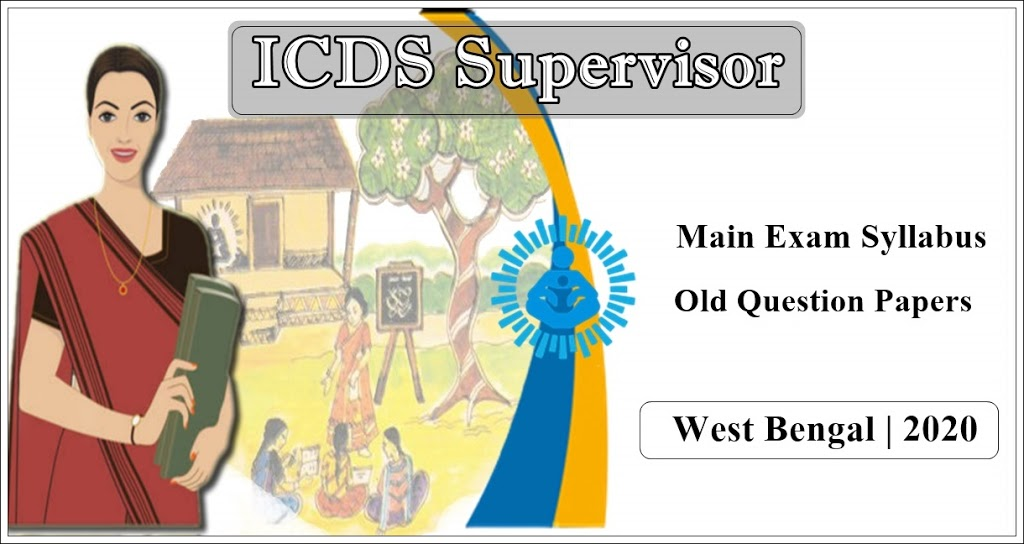 ICDS Supervisor Main Exam Syllabus West Bengal 2020 | Previous Year Question Papers pdf