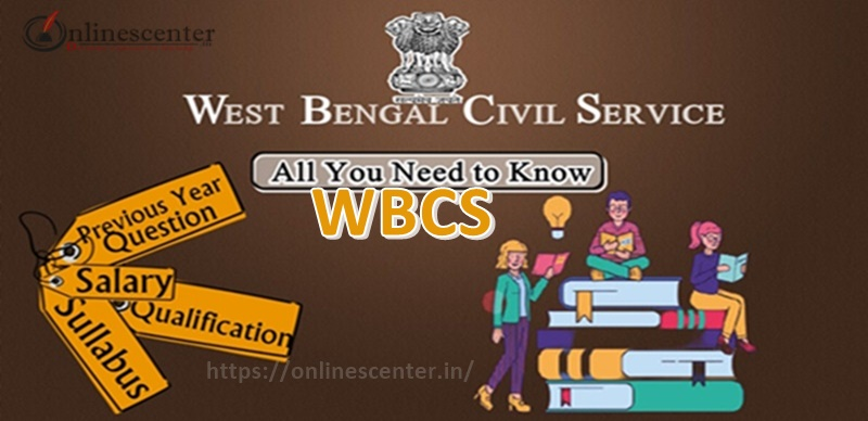 WBCS: Previous Year Question Download | Syllabus and Exam Pattern | Eligibility Criteria | Salary | Apply Online | Study Materials | FAQs