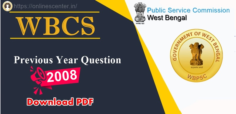 Previous Year Question Paper of WBCS - 2008 download pdf