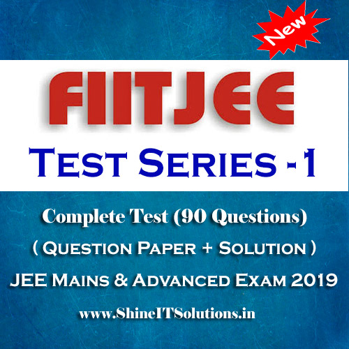 FIITJEE Test Series - 1 (Question Paper + Solution) for JEE Mains and Advanced Exam 2019 (PDF)