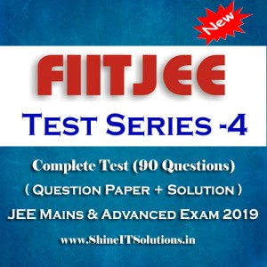 FIITJEE Test Series - 4 (Question Paper + Solution) for JEE Mains and Advanced Exam 2019 (PDF)