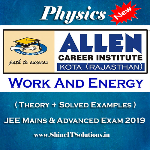 Work and Energy - Physics Allen Kota Study Material for JEE Mains and Advanced Exam (in PDF)