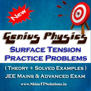 Surface Tension Practice Problems - Physics Genius Study Material for JEE Mains and Advanced Examination (PDF)