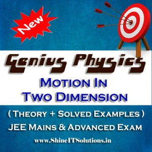 Motion In Two Dimension - Physics Genius Study Material for JEE Mains and Advanced Examination (PDF)