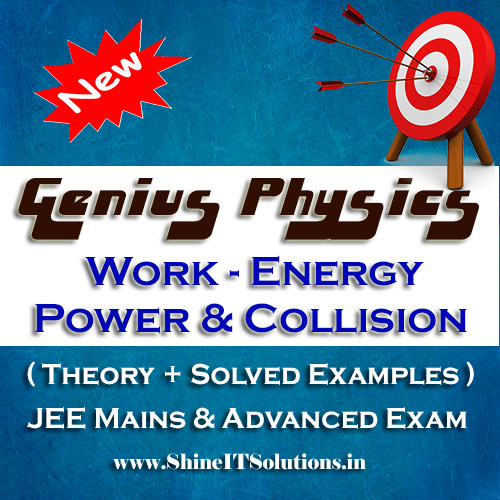 Work, Energy, Power and Collision - Physics Genius Study Material for JEE Mains and Advanced Examination (PDF)