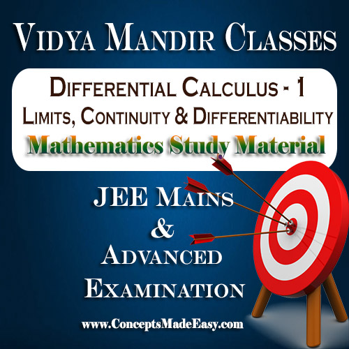 Differential Calculus - 1 (Limits, Continuity & Differentiability) - Best Mathematics Study Material for JEE Mains and Advanced Examination of Vidya Mandir Classes (PDF)