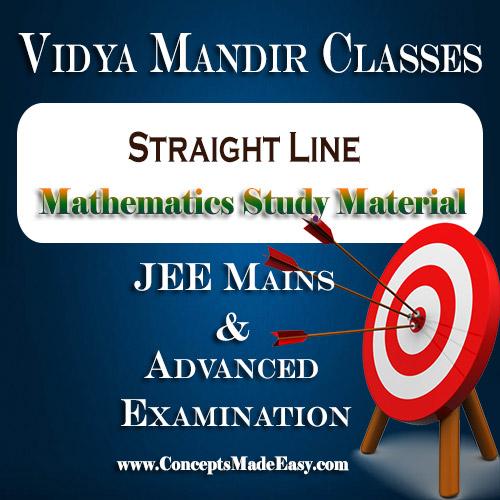 Straight Line - Best Mathematics Study Material for JEE Mains and Advanced Examination of Vidya Mandir Classes (PDF) | Mathematics Vidya Mandir Study Materials
