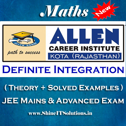 Definite Integration - Mathematics Allen Kota Study Material for JEE Mains and Advanced Examination (in PDF)