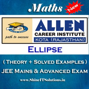 Ellipse - Mathematics Allen Kota Study Material for JEE Mains and Advanced Examination (in PDF)
