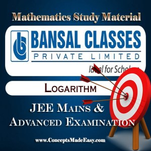 Logarithm - Mathematics Bansal Classes Study Material for JEE Mains and Advanced Examination (in PDF)