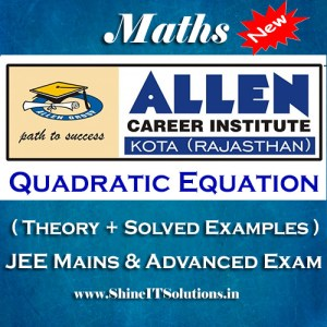 Quadratic Equation - Mathematics Allen Kota Study Material for JEE Mains and Advanced Examination (in PDF)