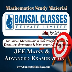 Relation, Mathematical Induction, Height and Distance, Statistics and Mathematical Reasoning - Mathematics Bansal Classes Study Material for JEE Mains and Advanced Examination (in PDF)