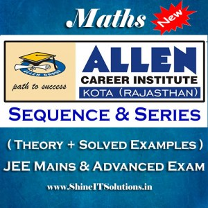 Sequence and Series - Mathematics Allen Kota Study Material for JEE Mains and Advanced Examination (in PDF)