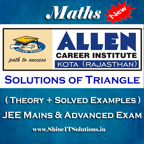 Solutions of Triangle - Mathematics Allen Kota Study Material for JEE Mains and Advanced Examination (in PDF)