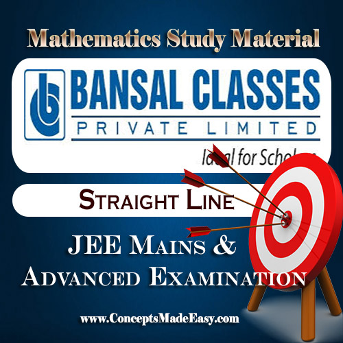Straight Line - Mathematics Bansal Classes Study Material for JEE Mains and Advanced Examination (in PDF)
