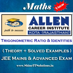 Trigonometric Ratios and Identities - Mathematics Allen Kota Study Material for JEE Mains and Advanced Examination (in PDF)