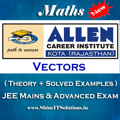 Vectors - Mathematics Allen Kota Study Material for JEE Mains and Advanced Examination (in PDF)