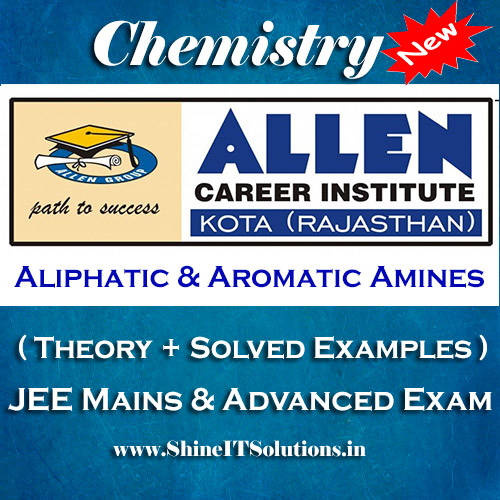 Aliphatic and Aromatic Amines - Chemistry Allen Kota Study Material for JEE Mains and Advanced Examination (in PDF)