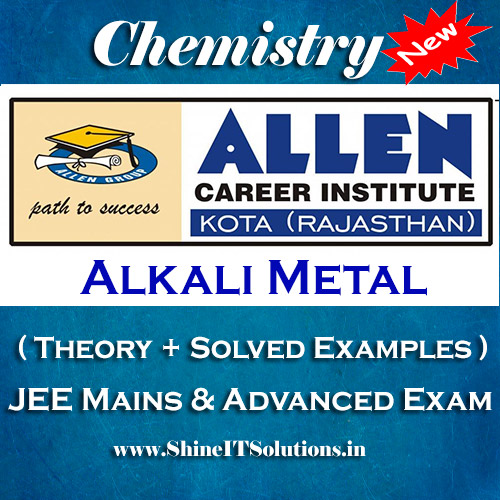 Alkali Metal - Chemistry Allen Kota Study Material for JEE Mains and Advanced Examination (in PDF)