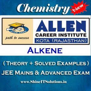Alkene - Chemistry Allen Kota Study Material for JEE Mains and Advanced Examination (in PDF)