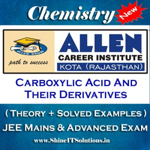 Carboxylic Acid and Their Derivatives - Chemistry Allen Kota Study Material for JEE Mains and Advanced Examination (in PDF)
