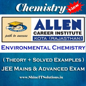 Environmental Chemistry - Chemistry Allen Kota Study Material for JEE Mains and Advanced Examination (in PDF)