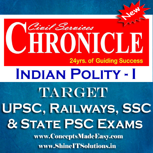 Indian Polity (Part-I) - Chronicle IAS Academy Study Material for UPSC Railways SSC and State PSC Examination (in PDF)