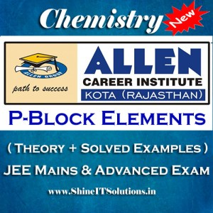 P-Block Elements - Chemistry Allen Kota Study Material for JEE Mains and Advanced Examination (in PDF)