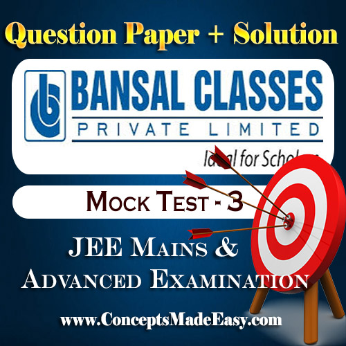 Bansal Mock Test-3 (Question Paper + Answer Key + Solution) Specially for JEE Mains Examination in PDF