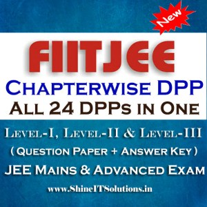 All 24 DPP in One - FIITJEE Chapterwise DPP Level-I, Level-II and Level-III (Question Paper + Answer Key) for JEE Mains and Advanced Examination in PDF
