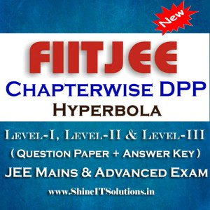 Hyperbola - FIITJEE Chapterwise DPP Level-I, Level-II and Level-III (Question Paper + Answer Key) for JEE Mains and Advanced Examination in PDF