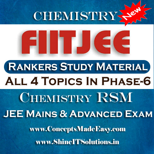 All 4 Topics In Phase-6 - FIITJEE Chemistry Rankers Study Material (RSM) for JEE Mains and Advanced Examination in PDF