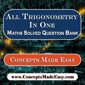 All Trigonometry In One - Best Solved Topic-wise Mathematics Question Bank for JEE Mains and Advanced Examination from ConceptsMadeEasy.com in PDF