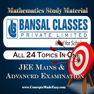 All 24 Topics In One - Mathematics Bansal Classes Study Material for JEE Mains and Advanced Examination (in PDF)