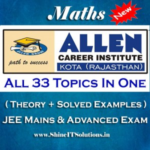 All 33 Topics In One - Mathematics Allen Kota Study Material for JEE Mains and Advanced Examination (in PDF)