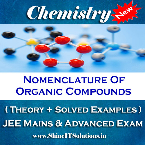 Nomenclature Of Organic Compounds - Chemistry Best Kota Study Material for JEE Mains and Advanced Examination (in PDF)