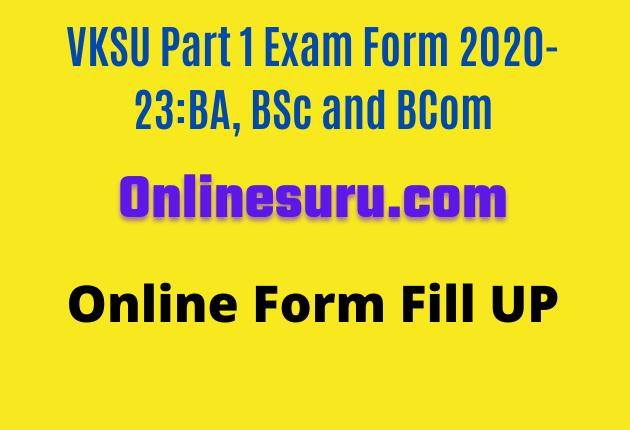 VKSU Part 1 Exam Form 2020-23:BA, BSc and BCom