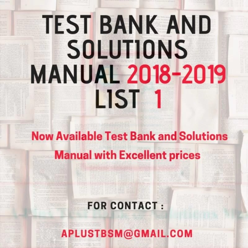 Test bank and Solution manual 2018 – 2019 List 1