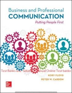 Business and Professional Communication 1st Edition By Kory Floyd and Peter Cardon © 2020 Test Bank and  Solutions Manual