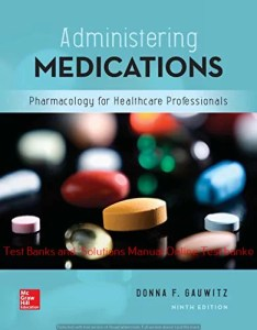 Administering Medications 9th Edition By Donna Gauwitz  Test bank and  Solutions Manual 2020 ©